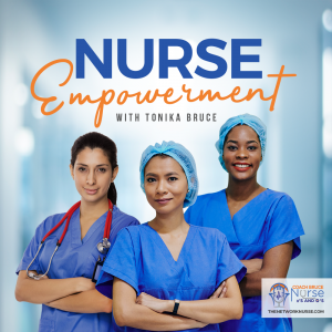 Nurse Empowerment Podcast