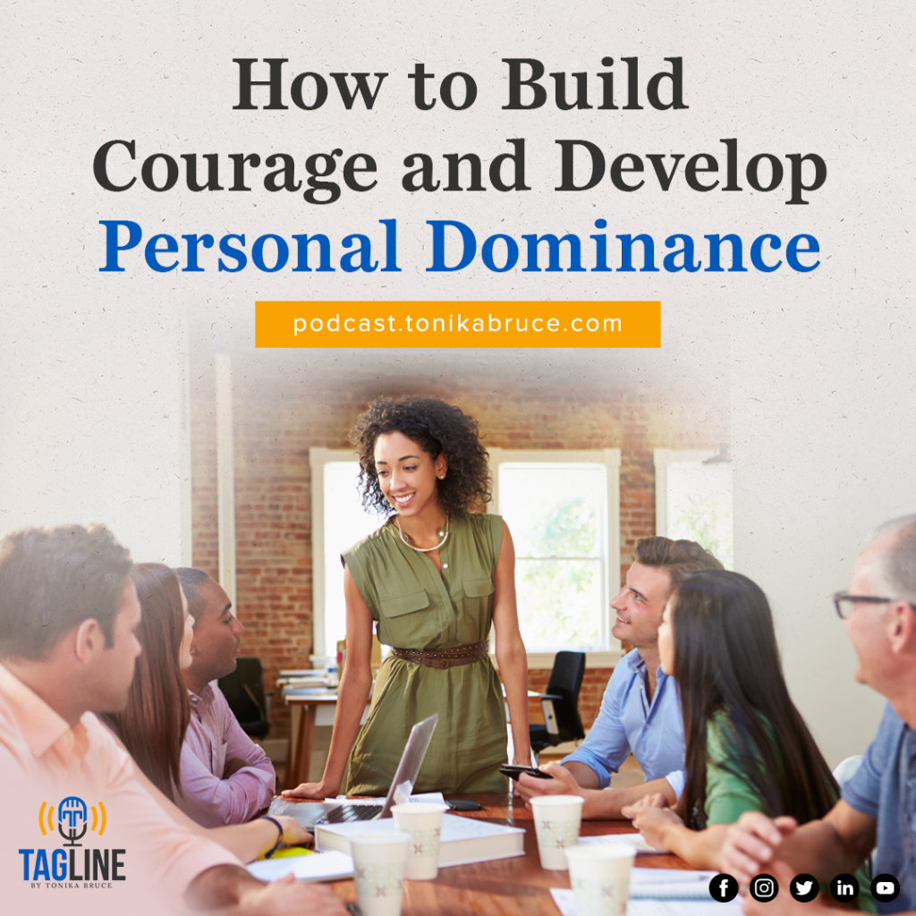 How to Build Courage and Develop Personal Dominance